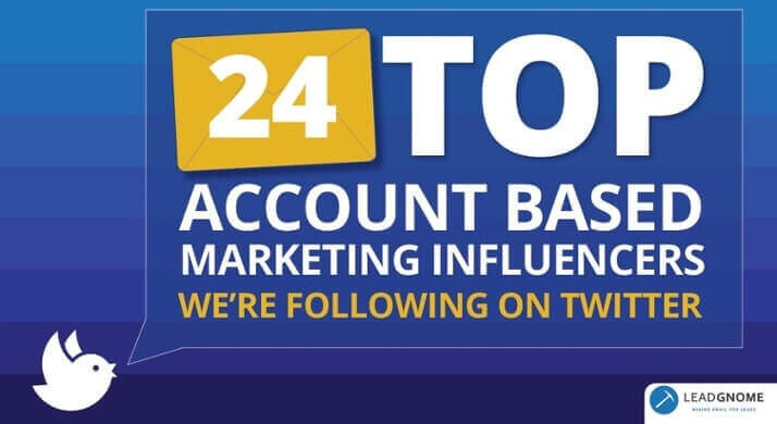 24 Top Account Based Marketing Influencers We're Following On Twitter