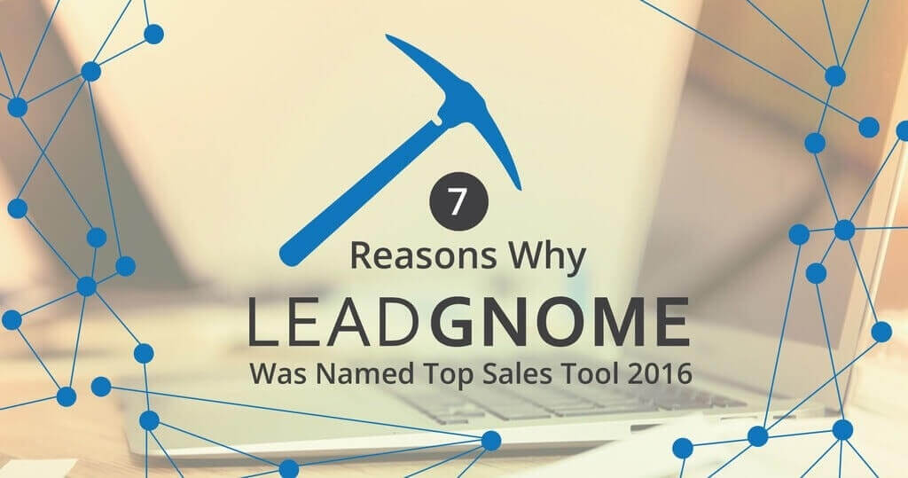 7 Reasons Why LeadGnome Was Named Top Sales & Marketing Tool of 2016