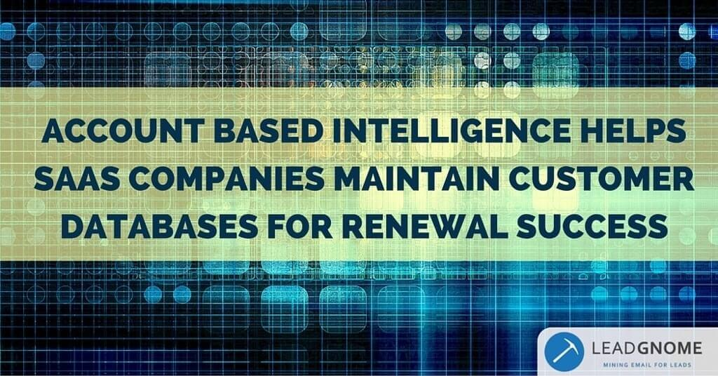Account Based Intelligence Helps SaaS Companies Maintain Customer Databases For Renewal Success