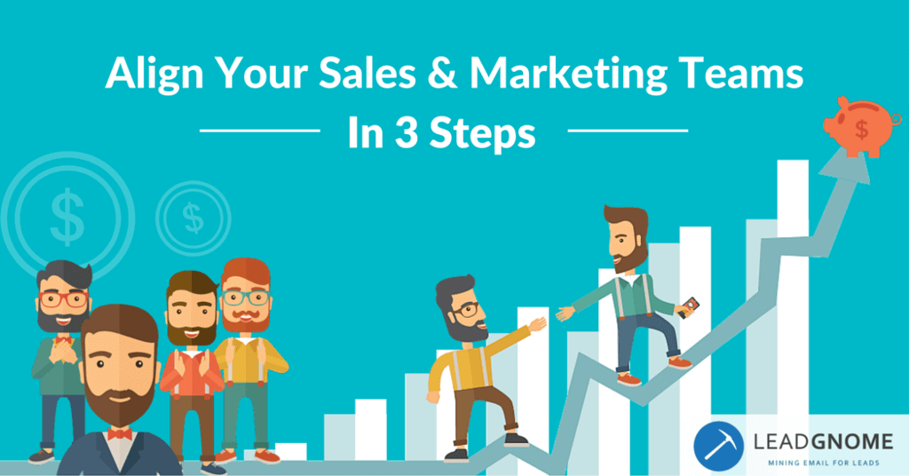 Align Your Sales And Marketing Teams In 3 Steps
