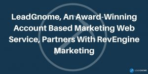 An Award-Winning Account Based Marketing Web Service Partners With RevEngine