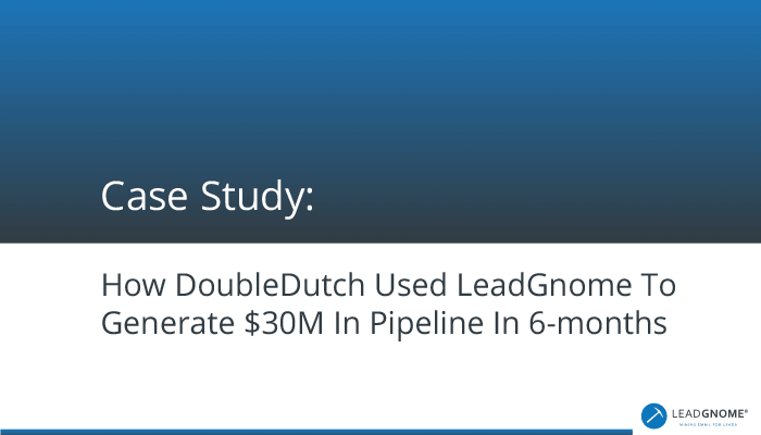 Case Study How DoubleDutch Used LeadGnome To Generate $30M