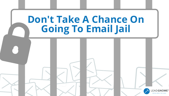 Don't Take A Chance On Going To Email Jail