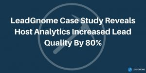 LeadGnome Case Study Reveals Increase Lead Quality
