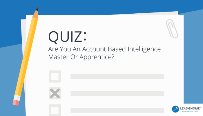 QUIZ: Are You An Account Based Intelligence Master Or Apprentice?