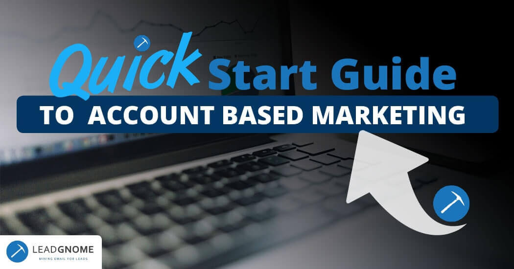 Quick Start Guide To Account Based Marketing
