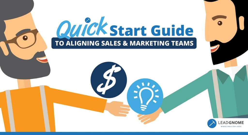 Quick Start Guide To Aligning Sales & Marketing Teams