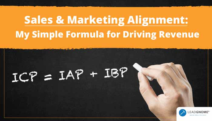 Sales & Marketing Alignment: My Simple Formula For Driving Revenue