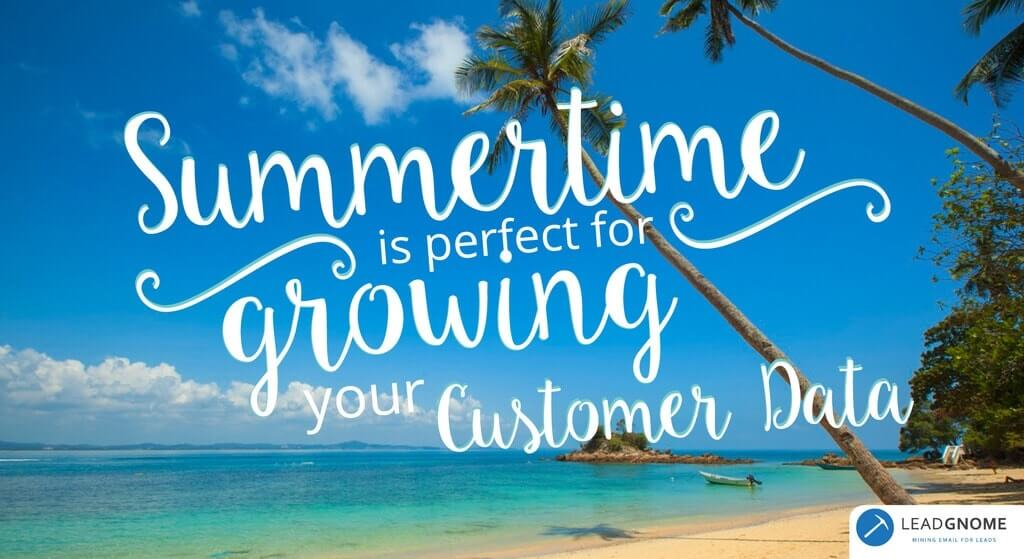 Summertime Is Perfect For Growing Your Customer Database. But How?
