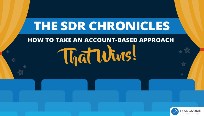 The SDR Chronicles - How Take Account Based Approach