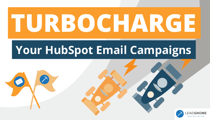 Turbocharge Your HubSpot Email Campaigns