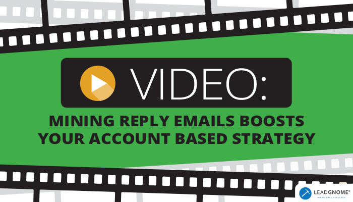 Video: Mining Reply Emails Boosts Account Based Strategy