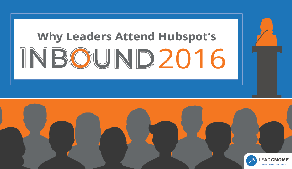 Why Leaders Attend Hubspot's INBOUND 2016
