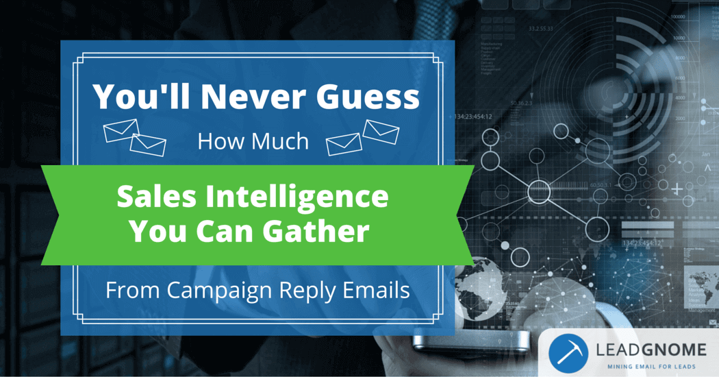 You'll Never Guess How Much Sales Intelligence You Can Gather From Campaign Reply Emails