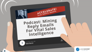 Accelerate! Podcast: Mining Reply Emails For Vital Sales Intelligence