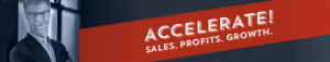 Accelerate - Sales - Profits - Growth