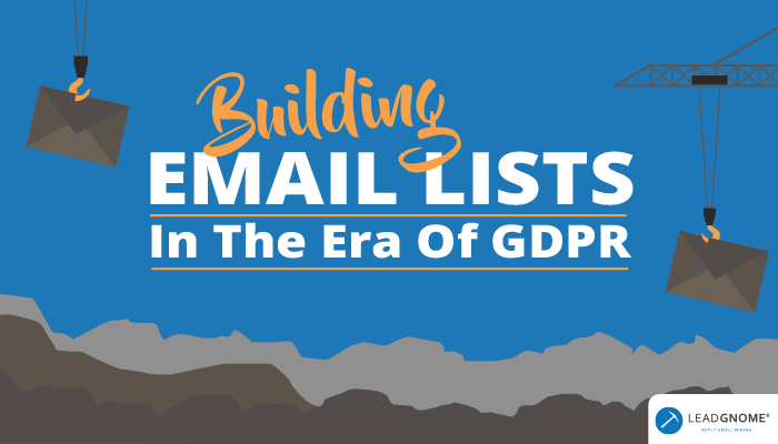Building Email Lists In The Era Of GDPR
