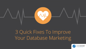 3 Quick Fixes To Improve Your Database Marketing