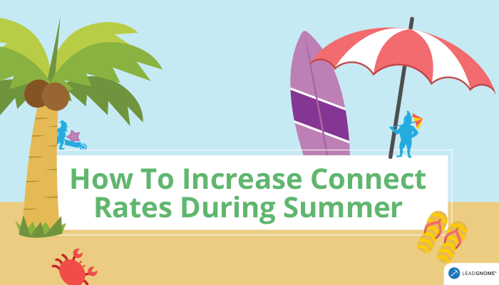 How To Increase Connect Rates During Summer