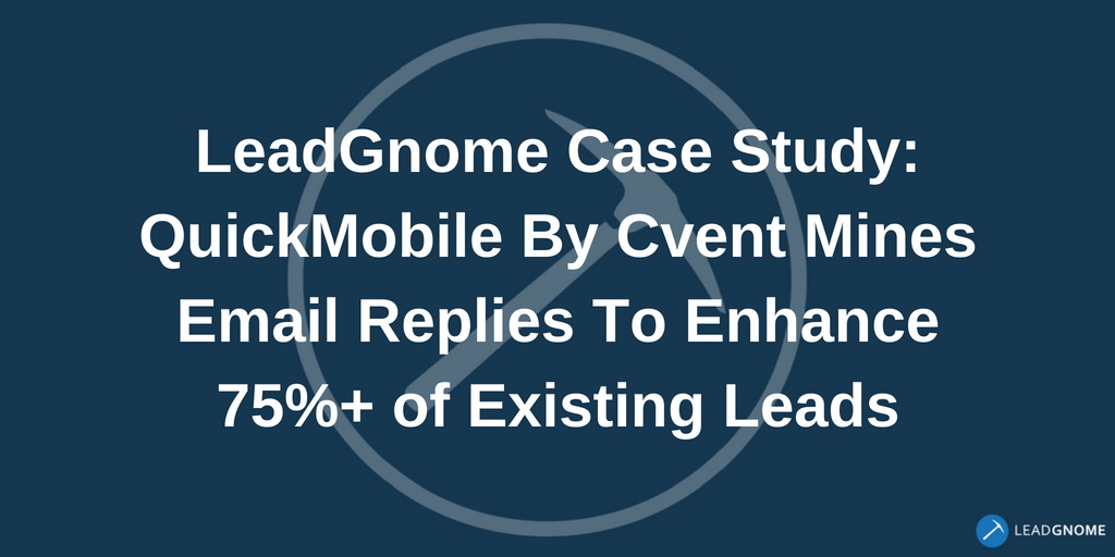 LeadGnome Case Study - Quickmobile By Cvent