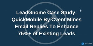 LeadGnome Case Study - QuickMobile