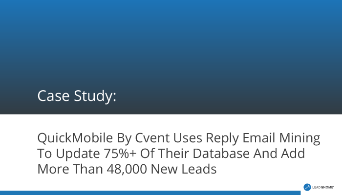 Case Study: QuickMobile By Cvent Uses Reply Email Mining To Update 75%+ Of Their Database And Add More Than 48,000 New Leads