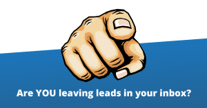 Stop leaving leads in your inbox